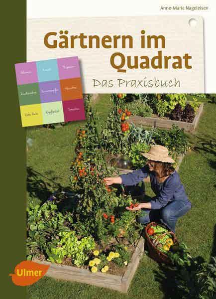 Gärtnern im Quadrat - Das Praxisbuch - Ulmer Verlag